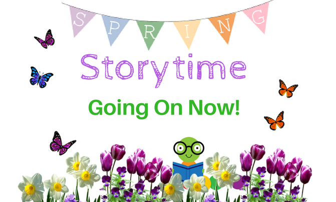Spring Storytime Going On Now!