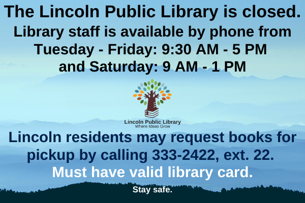 The Lincoln Public Library is closed until further notice.